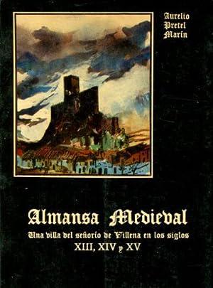 ALMANSA MEDIEVAL. UNA VILLA DEL SEÑORIO DE VILLENA EN LOS SIGLOS XIII, XIV Y XV.: PRETEL MARTIN ...