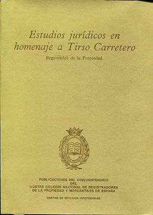 ESTUDIOS JURIDICOS EN HOMENAJE A TIRSO CARRETERO, REGISTRADOR DE LA PROPIEDAD: VV.AA.
