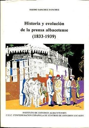 HISTORIA Y EVOLUCION DE LA PRENSA ALBACETENSE (1833-1939).: SANCHEZ SANCHEZ, Isidro.