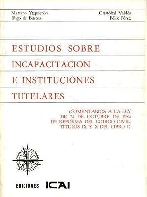 ESTUDIOS SOBRE INCAPACITACION E INSTITUCIONES TUTELARES.: YZQUIERDO, Mariano (et alii).