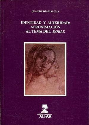 IDENTIDAD Y ALTERIDAD: APROXIMACIÓN AL TEMA DEL DOBLE.: BARGALLÓ, Juan.