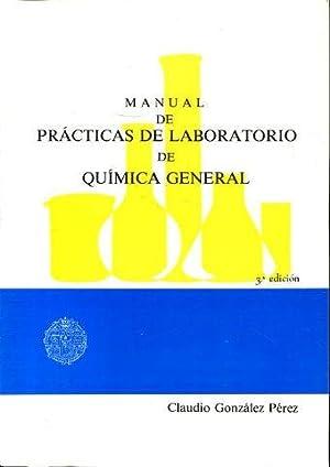 MANUAL DE PRÁCTICAS DE LABORATORIO DE QUÍMICA: GONZÁLEZ PÉREZ, Claudio.