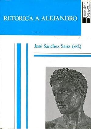 RETÓRICA A ALEJANDRO.: SANCHEZ SANZ, Jose (ed.)