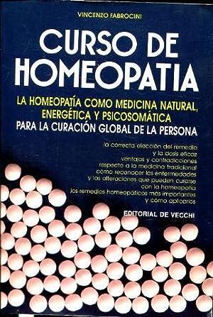 CURSO DE HOMEOPATIA. LA HOMEOPATIA COMO MEDICINA NATURAL, ENERGETICA Y PSICOSOMATICA PARA LA ...