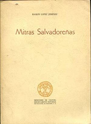 MITRAS SALVADOREÑAS.: LÓPEZ JIMÉNEZ, Ramón.