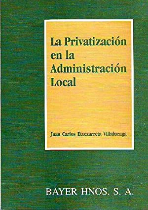LA PRIVATIZACION EN LA ADMINISTRACION LOCAL.