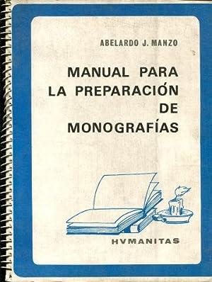 MANUAL PARA LA PREPARACION DE MONOGRAFIAS. UNA: MANZO, Abelardo J.
