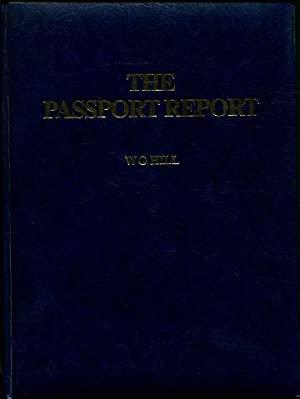 THE PASSPORT REPORT OVER 100 WAYS AND MANY GOOD REASONS TO OBTAIN A SECOND FOREIGN PASSPORT.