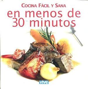 COCINA FACIL Y SANA EN MENOS DE 30 MINUTOS. TOMO 2.