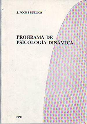 PROGRAMA DE PSICOLOGIA DINAMICA (DIRECTRICES, ESQUEMAS CONTENIDOS).: POCH I BULLICH, J.