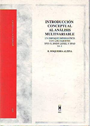 INTRODUCCION CONCEPTUAL AL ANALISIS MULTIVARIABLE. UN ENFOQUE INFORMATICO CON LOS PAQUETES SPSS-X...