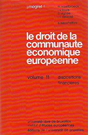 LE DROIT DE LA COMMUNAUTE ECONOMIQUE EUROPEENNE. VOLUME 11: DISPOSITIONS FINANCIERES.
