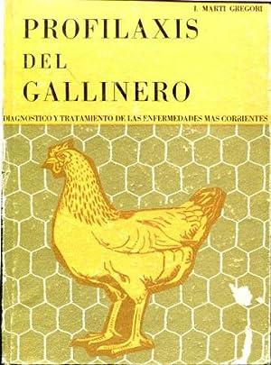 PROFILAXIS DEL GALLINERO. DIAGNOSTICO Y TRATAMIENTO DE LAS ENFERMEDADES MAS CORRIENTES.: MARTI ...