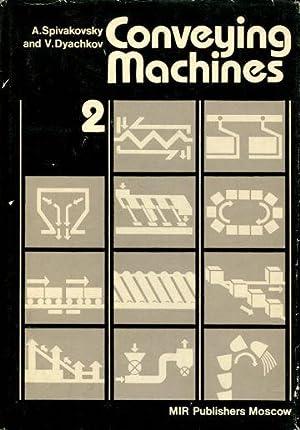 CONVEYING MACHINES. VOL. II.: SPIAKOVSKY, A.O.