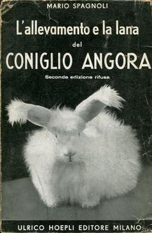 L'ALLEVAMENTO E LA LANA DEL CONIGLIO ANGORA.: SPAGNOLI, Mario.