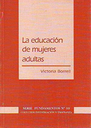 LA EDUCACION DE MUJERES ADULTAS.: BORRELL, Victoria.