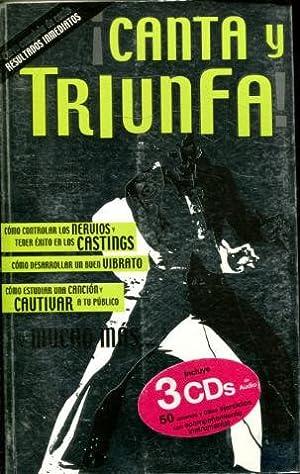 CANTA Y TRIUNFA (CURSO COMPLETO DE CANTO, RESULTADOS INMEDIATOS). + 3 CD.