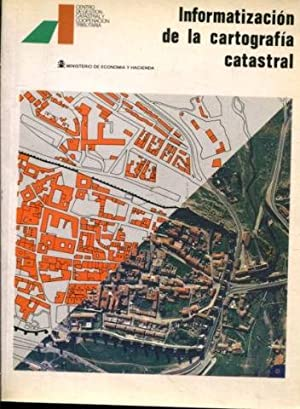 INFORMATIZACION DE LA CARTOGRAFIA CATASTRAL (MARCO DE ACTUACIONES DEL CGCCT).: ARELLANO RAMIREZ, ...
