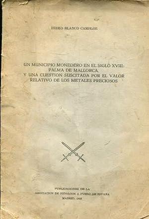 UN MUNICIPIO MONEDERO EN EL SIGLO XVIII: BLANCO CAMBLOR, Isidro.