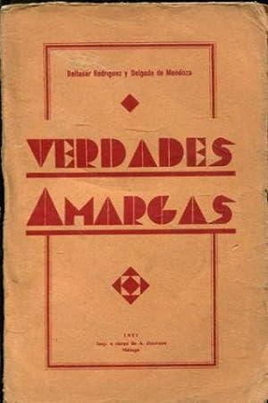VERDADES AMARGAS.: RODRIGUEZ Y DELGADO DE MENDOZA, Baltasar.