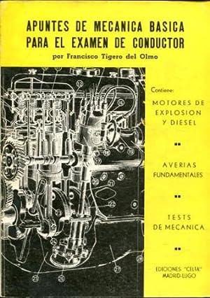 APUNTES DE MECANICA BASICA PARA EL EXAMEN DEL CONDUCTOR. CONTIENE: MOTORES DE EXPLOSION Y DIESEL. ...