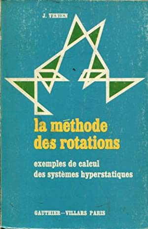 LA METHODE DES ROTATIONS. EXEMPLES DE CALCUL: VENIEN, J.