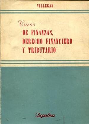 CURSO DE FINANZAS, DERECHO FINANCIERO Y TRIBUTARIO.: VILLEGAS, Hector B.