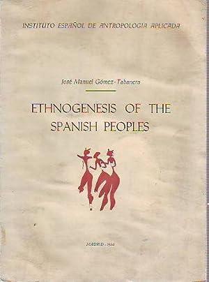 ETHNOGENESIS OF THE SPANISH PEOPLES.: GOMEZ-TABANERA, Jose Manuel.