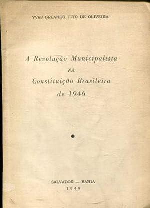 A REVOLUÇAO MUNICIPALISTA NA CONSTITUÇAO BRASILEIRA DE: TITO DE OLIVEIRA,