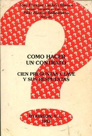COMO HACER UN CONTRATO. CIEN PREGUNTAS CLAVE: CACHON BLANCO, Jose