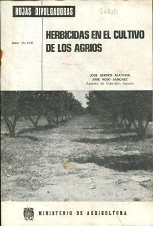HERBICIDAS EN EL CULTIVO DE LOS AGRIOS.: IRANZO ALARCON, Jose.