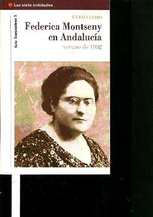 UN ENCUENTRO: FEDERICA MONTSENY EN ANDALUCIA VERANO DE 1932.