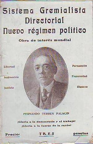 SISTEMA GREMIALISTA DIRECTORIAL. NUEVO RÉGIMEN POLÍTICO.: TERREN PALACIN, Fernando.