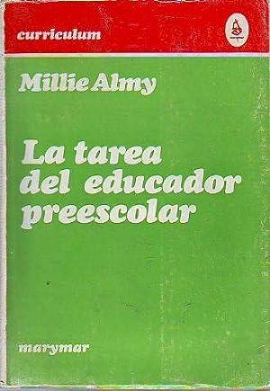 LA TAREA DEL EDUCADOR PREESCOLAR.: ALMY, Millie.