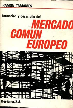 FUNCION Y DESARROLLO DEL MERCADO COMUN EUROPEO.: TAMAMES, Ramon.