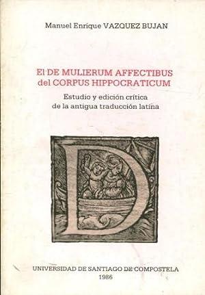 "EL ""DE MULIERUM AFFECTIBUS"" DEL ""CORPUS HIPPOCRATICUM"".: VÁZQUEZ BUJÁN, Manuel"