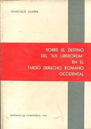 "SOBRE EL DESTINO DEL ""IUS LIBERORUM"" EN: SAMPER, Francisco."