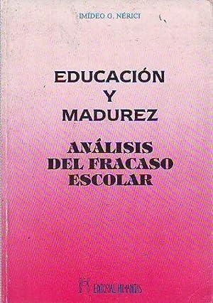 EDUCACIÓN Y MADUREZ. ANÁLISIS DEL FRACASO ESCOLAR.: NÉRICI, Imídeo G.