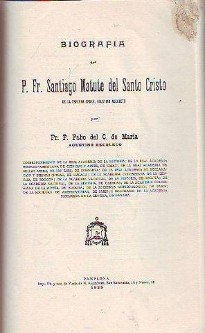 BIOGRAFÍA DEL PADRE FRAY SANTIAGO MATUTE DEL SANTO CRISTO DE LA TERCERA ORDEN, AGUSTINO ...