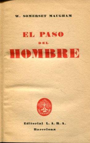 EL PASO DEL HOMBRE.: SOMERSET MAUGHAM, W.