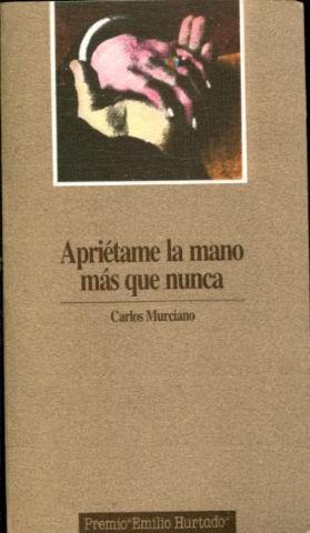 APRIETAME LA MANO MAS QUE NUNCA.: MURCIANO, Carlos.