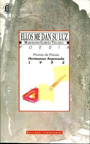 ELLOS ME DAN SU LUZ.: GARCIA VELASCO, Marcelino.