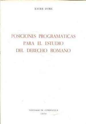 POSICIONES PROGRAMÁTICAS PARA EL ESTUDIO DEL DERECHO: D'ORS, Xavier.