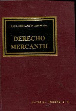 DERECHO MERCANTIL.: CERVANTES AHUMADA, Raul.