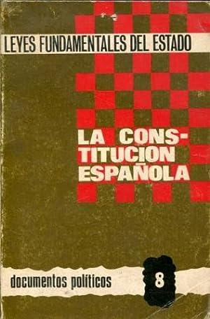 LEYES FUNDAMENTALES DEL ESTADO (LA CONSTITUCION ESPAÑOLA).