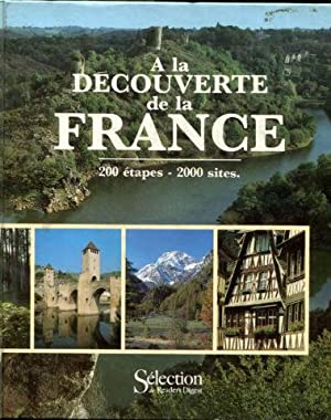 A LA DECOUVERTE DE LA FRANCE. 200 ETAPES-2000 SITES.