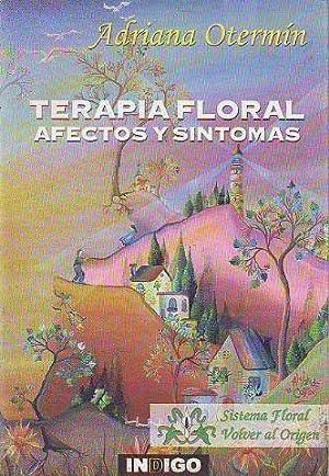 TERAPIA FLORAL: AFECTOS Y SINTOMAS.: OTERMIN Adriana.