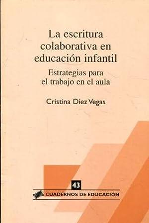 LA ESCRITURA COLABORATIVA EN EDUCACION INFANTIL. ESTRATEGIAS PARA EL TRABAJO EN EL AULA.: DIEZ ...