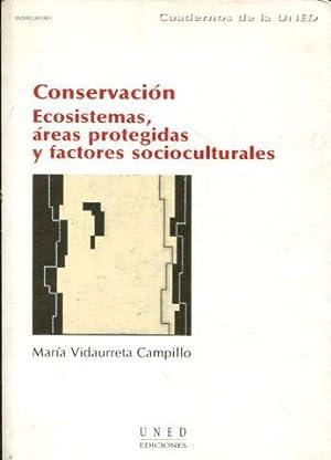 CONSERVACION. ECOSISTEMAS, AREAS PROTEGIDAS Y FACTORES SOCIOCULTURALES.: VIDAURRETA CAMPILLO, Maria...
