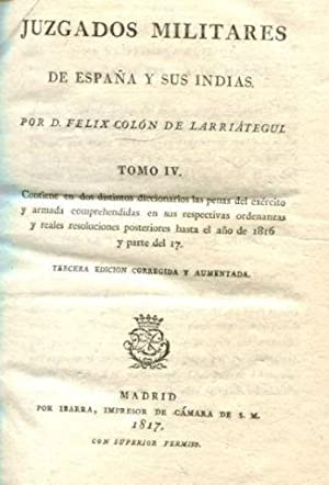 JUZGADOS MILITARES DE ESPAÑA Y SUS INDIAS. TOMO IV: CONTIENE EN DOS DISTINTOS DICCIONARIOS ...
